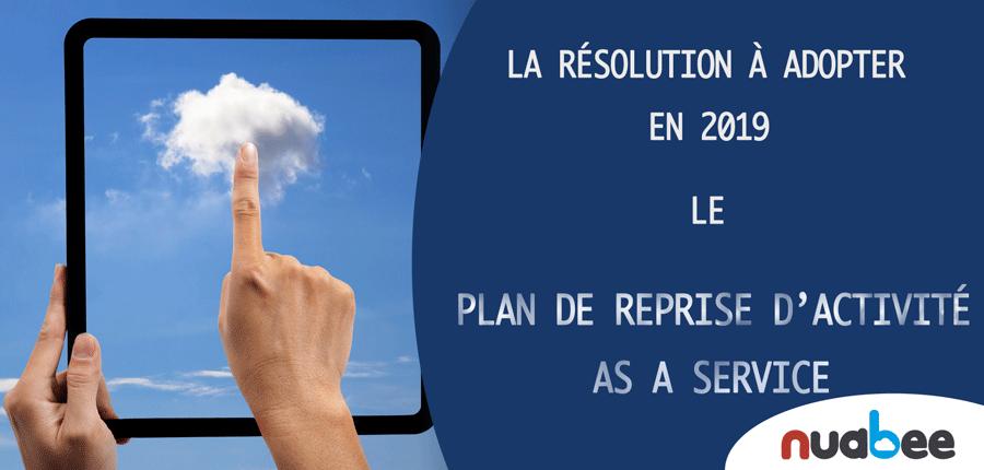 Pourquoi le PRA as a Service devrait être une de vos résolutions pour 2019